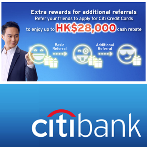 Refer your friends to apply for Citi Credit Cards to enjoy up to HK$28,000 cash rebate